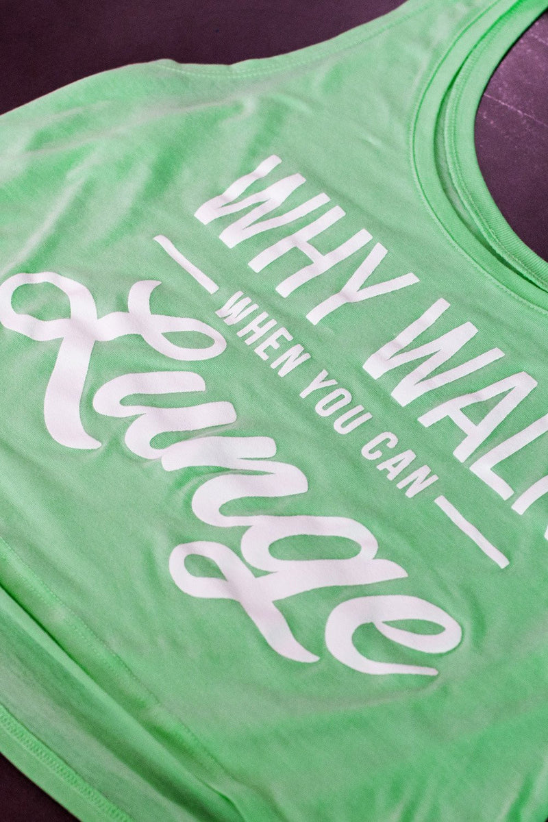 "Tanks - ""Why Walk When You Can Lunge"" Boxy Tank- Mint"