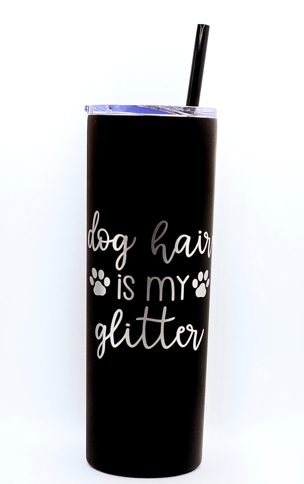 Dog Hair is my Glitter Tumbler - Matte Black with Silver