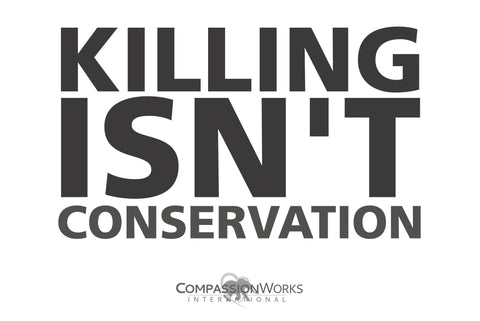 Killing Isn't Conservation protest poster