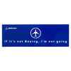 If It's Not Boeing Bumper Sticker (Rectangular)