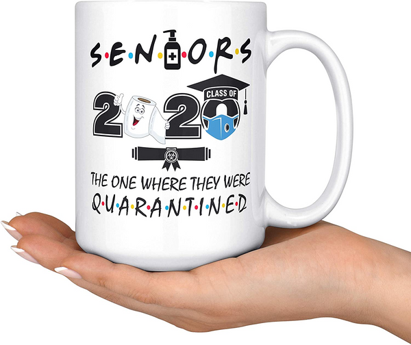 Seniors 2020 They Were Quarantined Graduation Gifts Ceramic White Mug 11oz 15oz