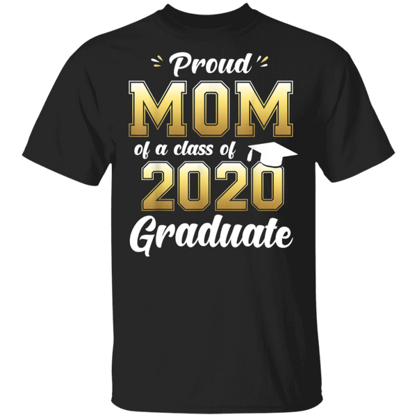 Black Proud Mom of a Class of 2020 Graduate Shirt Senior Gift 100% Cotton