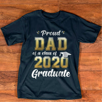 Proud Dad of a Class of 2020 Graduate Shirt Senior 20 Gift T-Shirt