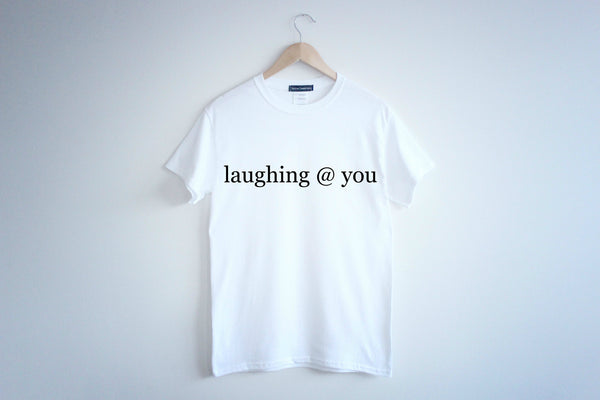 laughing @ you