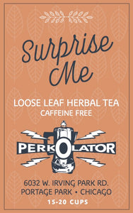 """Surprise Me"" Loose Leaf Herbal Tea"