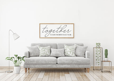 Together Is Our Favorite Place To Be Canvas