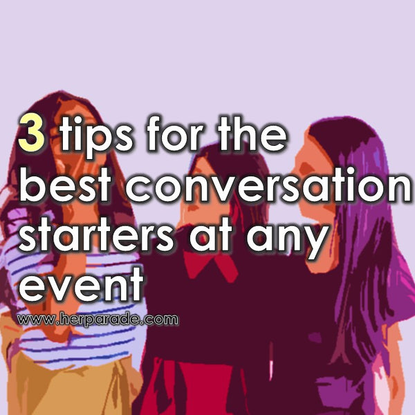 3 tips for the best conversation starters at any event