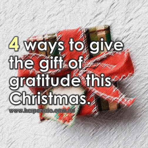 4 ways to give the gift of gratitude this Christmas.