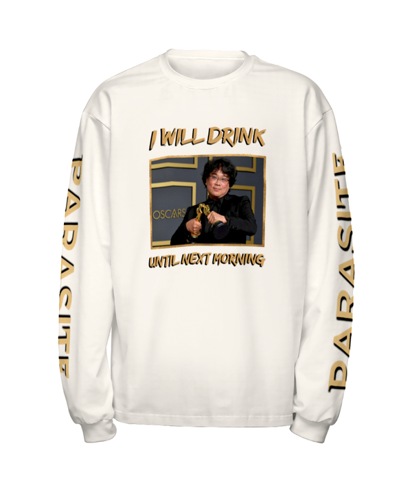 """I Will Drink Until Next Morning"" Long Sleeve (White)"