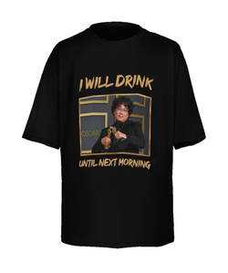 """I Will Drink Until Next Morning"" Unisex T-Shirt (Black)"