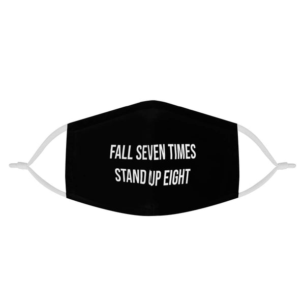 Fall Seven Times, Stand Up Eight | CDC Rec 3 Layer Face Mask w/ Fitted Nose Wire, Anti Dust Filters, Reusable, Adjustable Straps (Handmade)