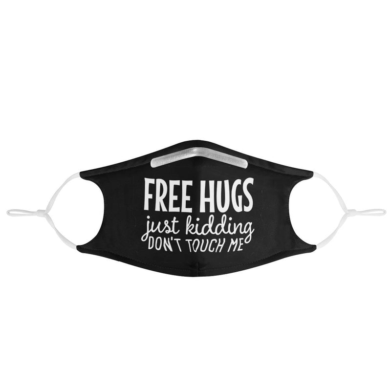 Free Hugs. Just Kidding. Don't Touch Me. | Soft & Silky Triple Layer w/ Nose Wire & 4 Filters