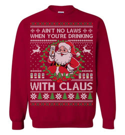 Ain't No Laws When You're Drinking With Claus (Thick Sweater) Cute Ugly Christmas Sweater