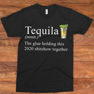 Tequila The Only Glue T-Shirt
