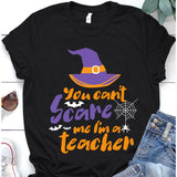 You Can't Scare Me I'm A Teacher T-Shirt