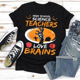 High School Science Teachers Love Brains T-Shirt