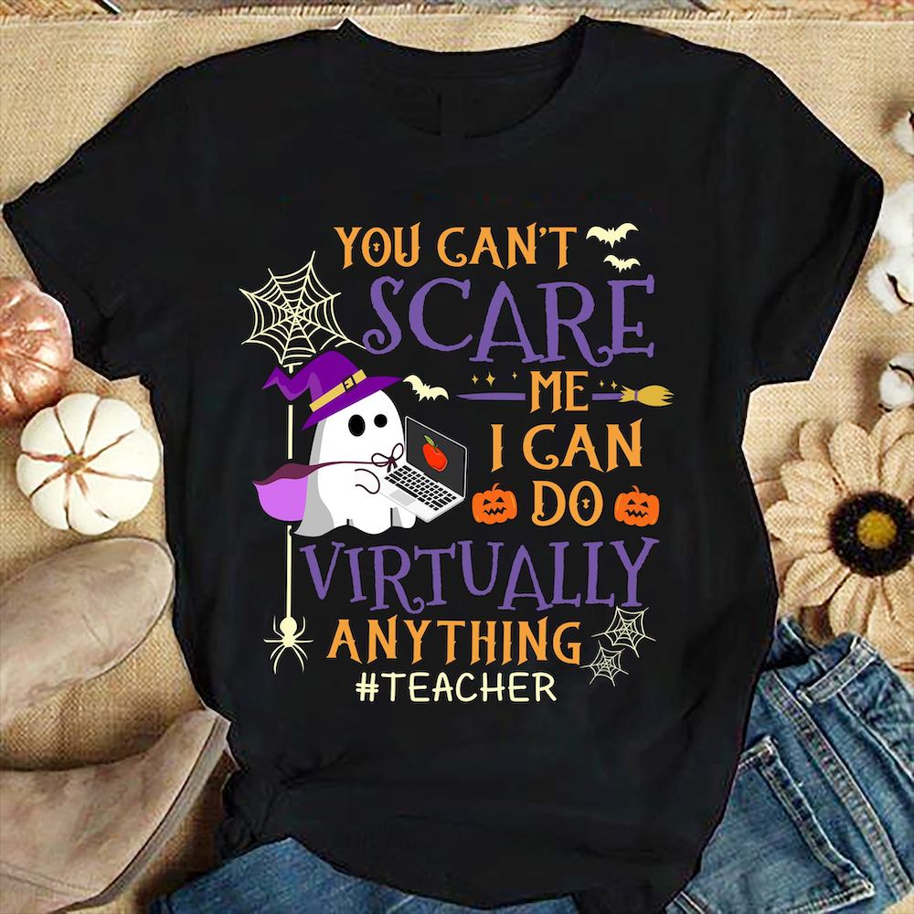 You Can't Scare Me Teacher T-Shirt