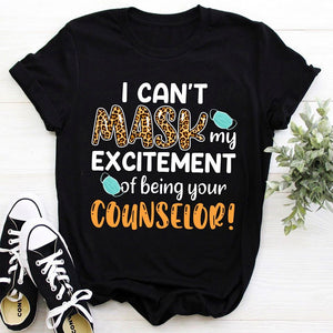 Can't Mask Excitement Of Being Your Counselor T-Shirt