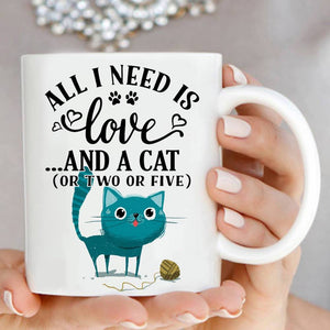 All I Need Is Love And A Cat Mug