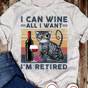 I can wine all I want T-Shirt