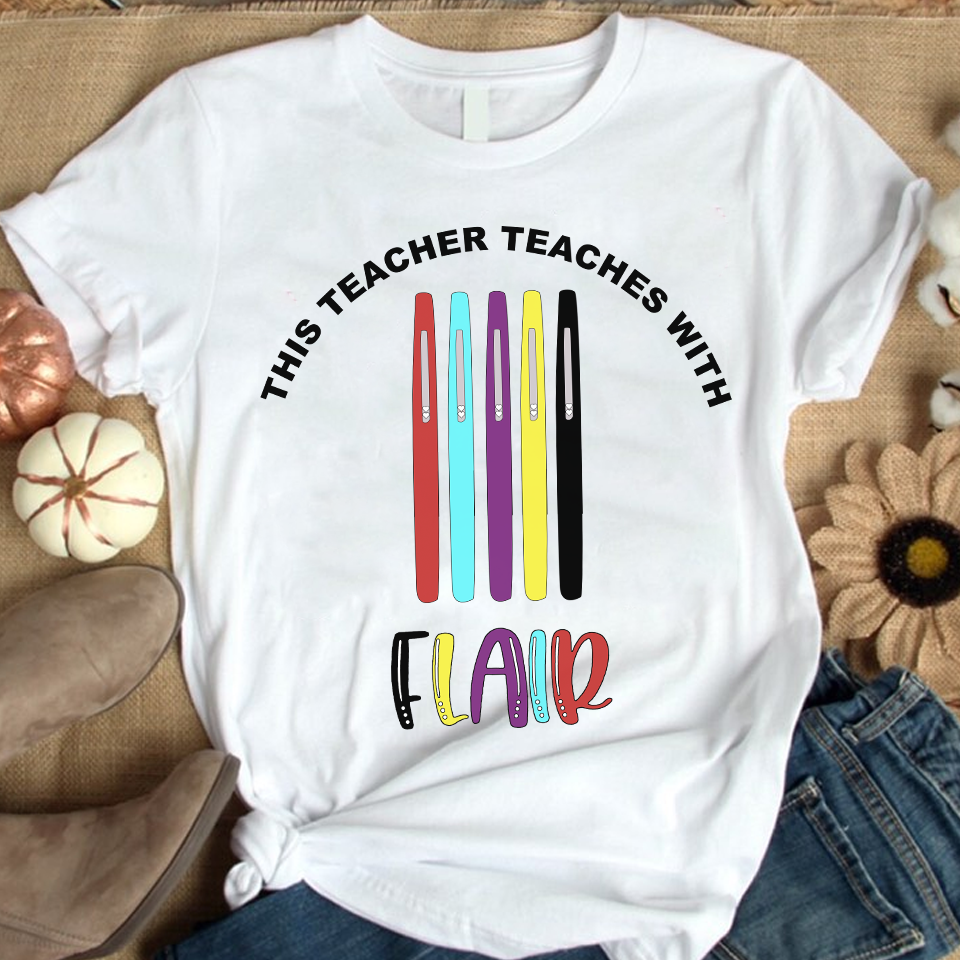 This Teacher Teaches With Flair T-Shirt