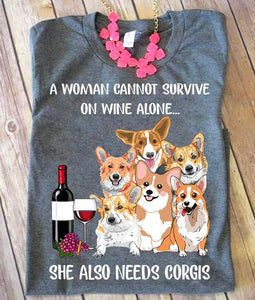 A Woman Cannot Survive On Wine Alone She Also Needs A Corgi