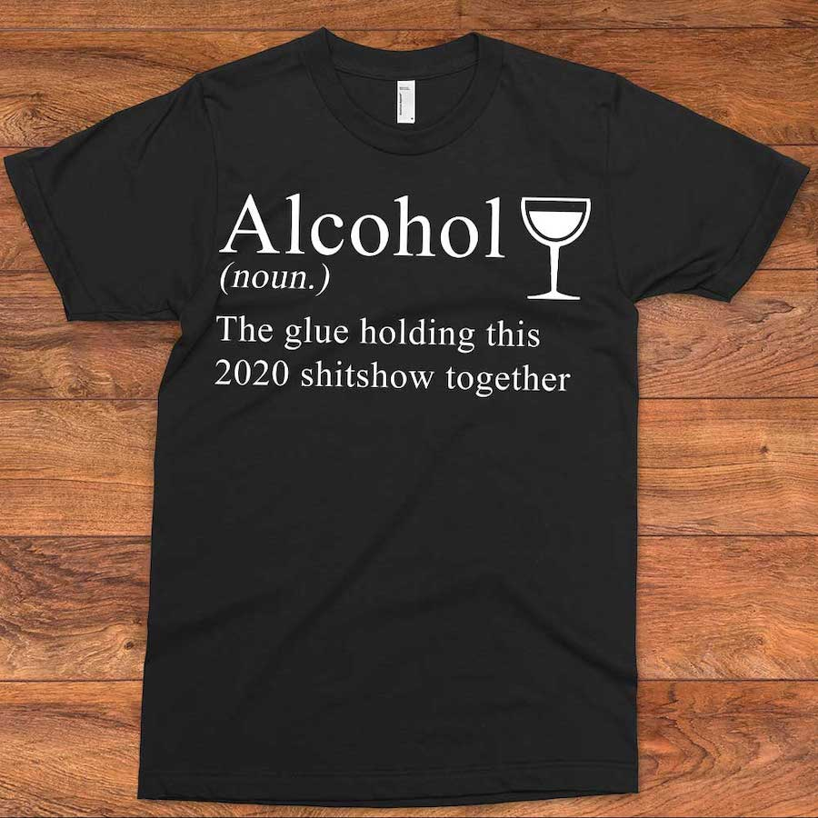 Alcohol The Only Glue T-Shirt