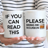If You Can Read This Please Bring Me Bourbon Mug 02