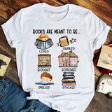Books Are Meant To Be T-Shirt