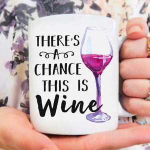 There Is A Chance This Is Wine Mug 01