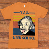 Y'all Need Science T-Shirt 01