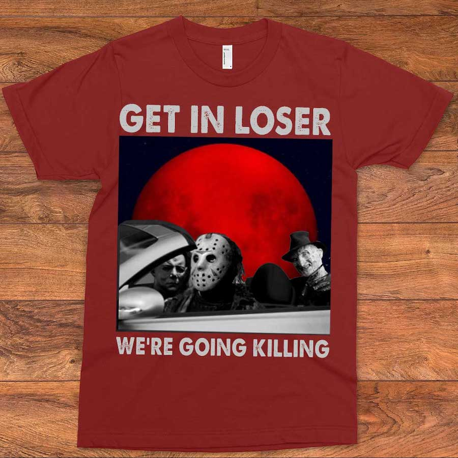 Get In Loser T-Shirt 01