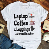 Laptop Coffee and Leggings Virtual Teacher T-Shirt