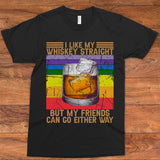 I like my whiskey straight-But my friends can go either way
