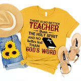 There Is No Better Teacher Than The Holy Spirit T-Shirt