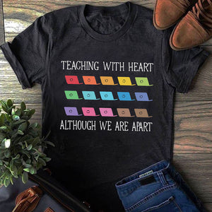 Teaching With Heart Although We Are Apart T-Shirt