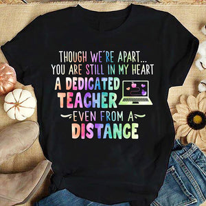A Dedicated Teacher Even From A Distance T-Shirt