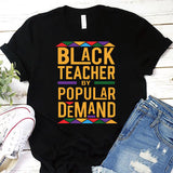 Black Teacher By Popular Demand T-Shirt