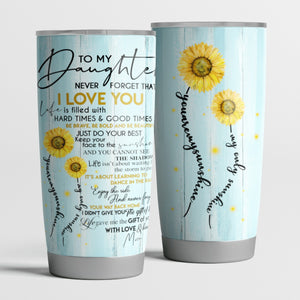 To my daughter - From mom - I love you - Sunflower - Tumbler