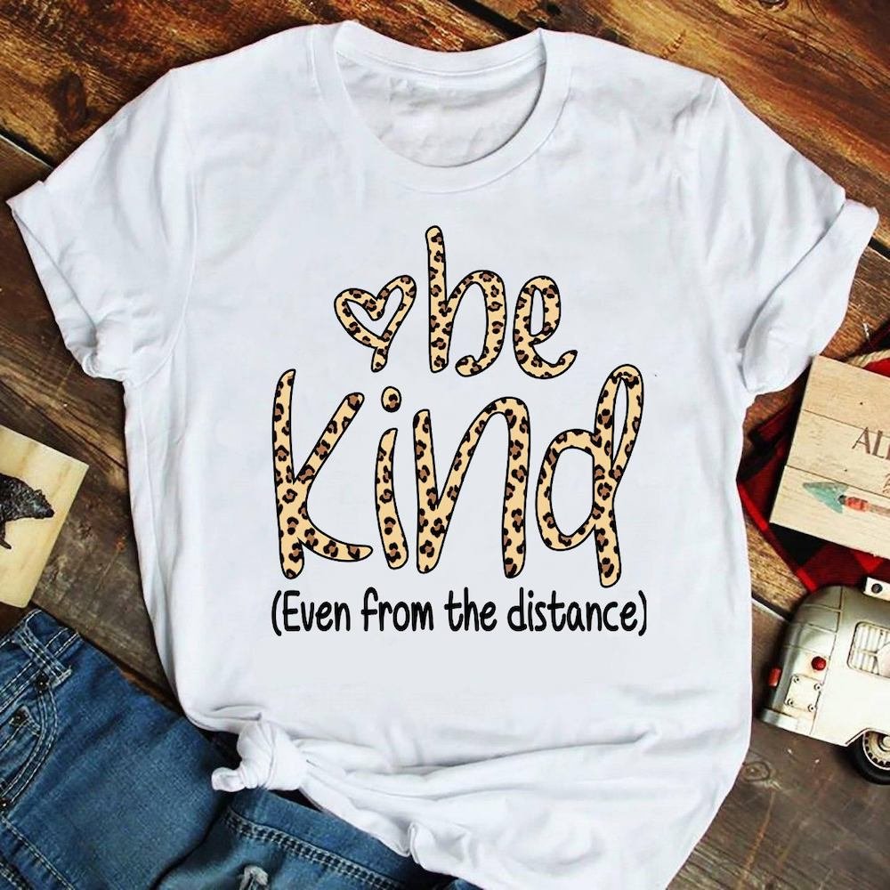 Teacher be kind even from the distance T-Shirt