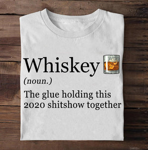 Whiskey The Glue Holding This 2020