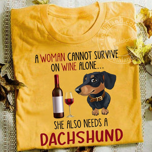 A Woman Cannot Survive On Wine Alone She Also Need A Dachshund