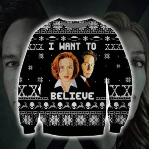 I want To Believe Ugly Sweatshirt