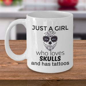 Just A Girl Who  Loves Skull and Has Tattoos Mug