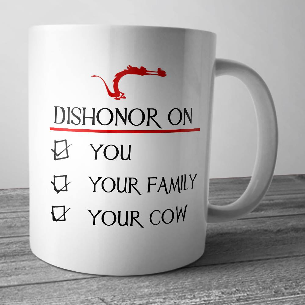 Dishonor On You Your Family Your Cow Mug