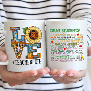 Love Teacher Life Dear Students Mug