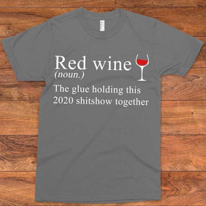 Red wine The Only Glue T-Shirt