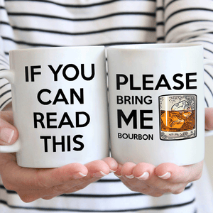If You Can Read This Please Bring Me Bourbon Mug 01