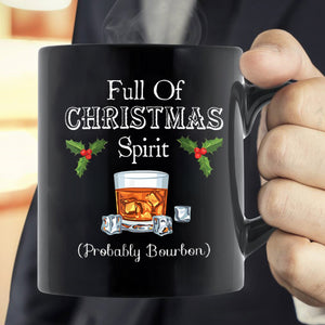 Full Of Christmas Spirit Probably Bourbon Mug