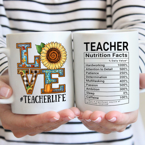 Love Teacher Life Nutrition Facts Mug